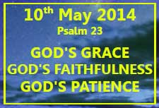10th May 2014 God's Grace, Faithfulness and Patience